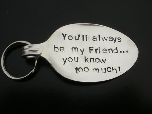 Custom Made You'll Always Be My Friend Keyring-Silverware Jewelry