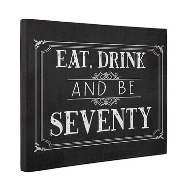 Custom Made Eat Drink And Be Seventy Vintage Chalkboard Canvas Wall Art