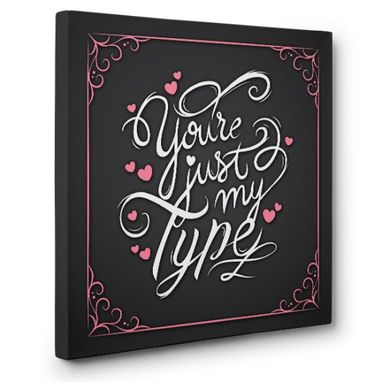 Custom Made Your'e Just My Type Canvas Wall Art