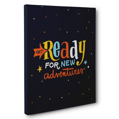 Custom Made Get Ready For New Adventures Canvas Wall Art
